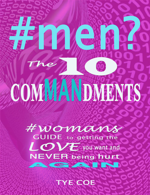 #men? The 10 Commandments, Tye Coe