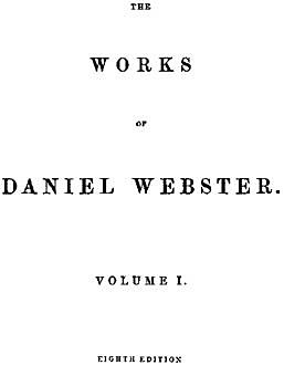 The Works of Daniel Webster, Volume 1, Daniel Webster