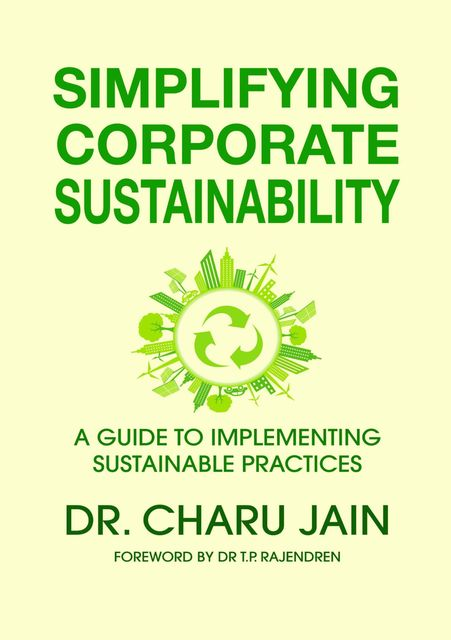 SIMPLIFYING CORPORATE SUSTAINABILITY, Charu Jain