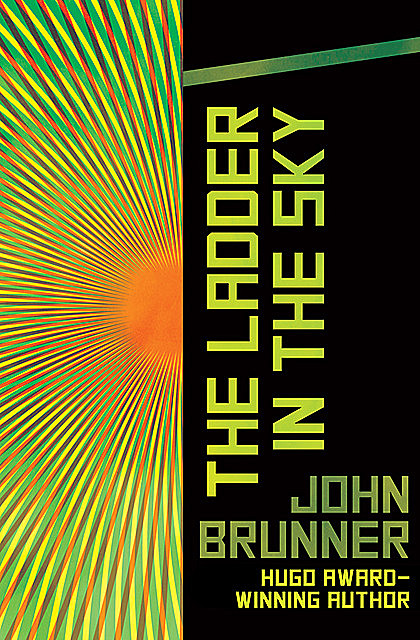 The Ladder in the Sky, John Brunner