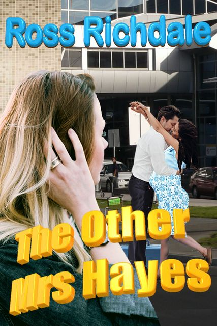 The Other Mrs Hayes, Ross Richdale