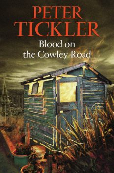 Blood on the Cowley Road, Peter Tickler