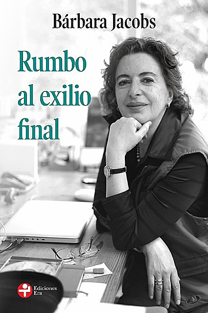 Rumbo al exilio final, Bárbara Jacobs