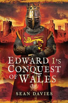 Edward I's Conquest of Wales, Sean Davies