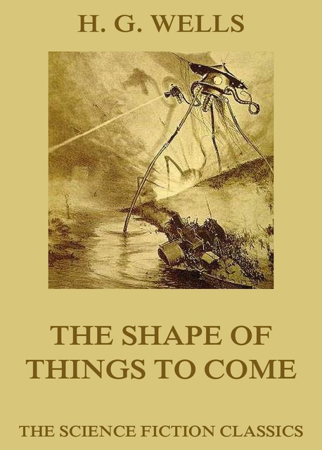 The Shape of Things to Come, Herbert Wells