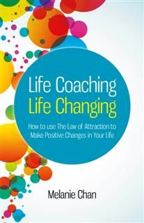 Life Coaching – Life Changing, Melanie Chan