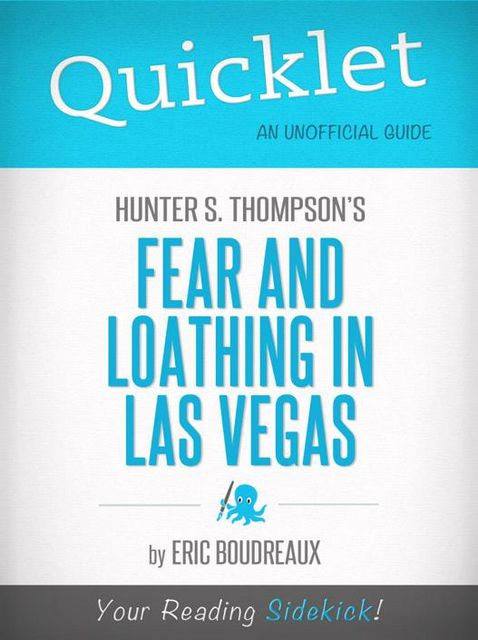 Quicklet on Fear and Loathing in Las Vegas by Hunter S. Thompson, Eric Boudreaux