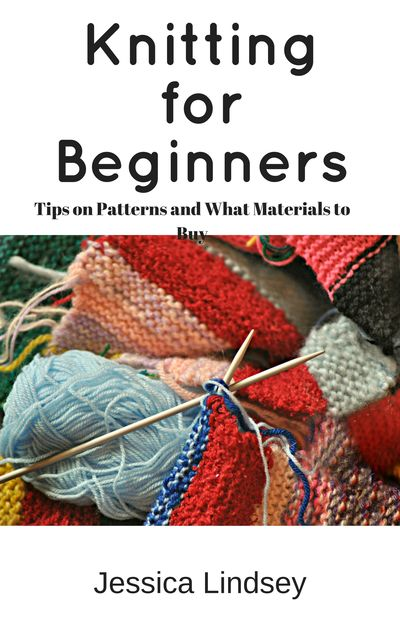 Knitting for Beginners, Jessica Lindsey