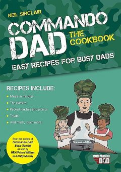 Commando Dad: The Cookbook, Neil Sinclair