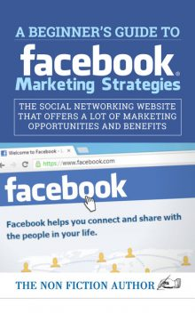 A Beginner's Guide to Facebook Marketing Strategies, The Non Fiction Author