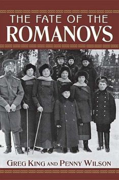 The Fate of the Romanovs, Greg King, Penny Wilson