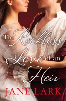 The Reckless Love of an Heir, Jane Lark