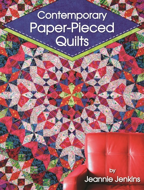 Contemporary Paper-Pieced Quilts, Jeannie Jenkins