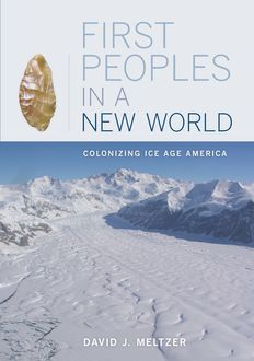First Peoples in a New World, David J. Meltzer