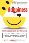 The Happiness Trap, Russ Harris