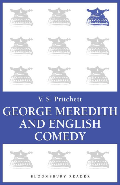 George Meredith and English Comedy, V.S.Pritchett
