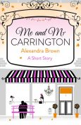 Me and Mr Carrington: A Short Story, Alexandra Brown