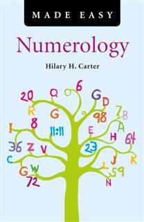 Numerology Made Easy, Hilary H. Carter
