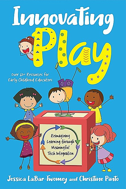 Innovating Play, Christine Pinto, Jessica LaBar-Twomey