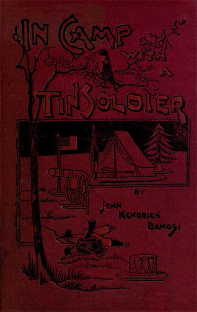 In Camp With A Tin Soldier, John Kendrick Bangs