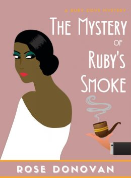 The Mystery of Ruby's Smoke, Rose Donovan