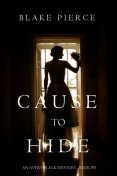 Cause to Hide (An Avery Black Mystery—Book 3), Blake Pierce