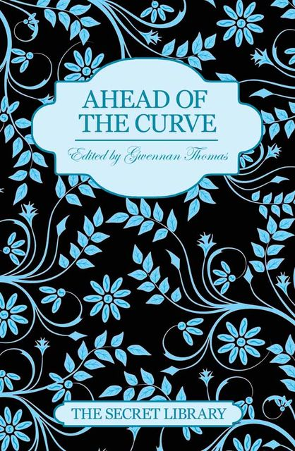 Ahead of the Curve, Charlotte Stein, Maxine Marsh, Kay Jaybee