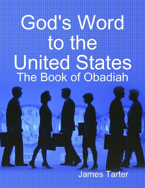 God's Word to the United States: The Book of Obadiah, James Tarter