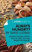 A Joosr Guide to… Always Hungry? By David Ludwig, Joosr
