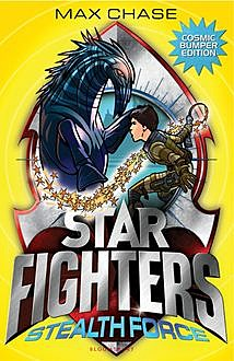 STAR FIGHTERS BUMPER SPECIAL EDITION: Stealth Force, Max Chase