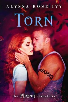 Torn (The Pteron Chronicles Book 1), Alyssa Rose Ivy