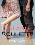 Island Roulette, Emily Smith