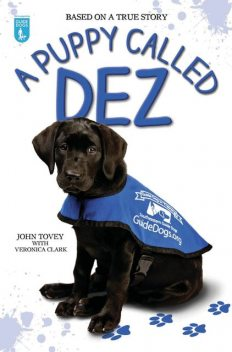 A Puppy Called Dez – Based on a True Story, Veronica Clark, John Tovey