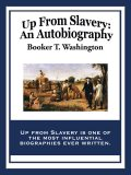 Up from Slavery: an autobiography, Booker T.Washington