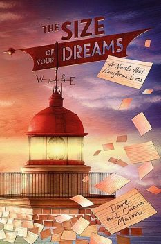 The Size of Your Dreams: A Novel that Transforms Lives, Mason, dave, Chana Mason