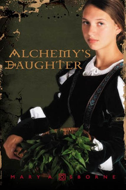 Alchemy's Daughter, Mary A.Osborne