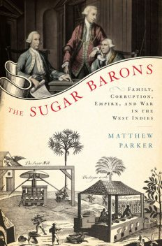 The Sugar Barons, Matthew Parker