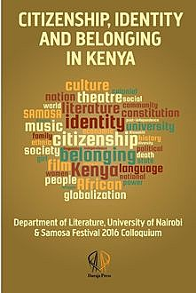Citizenship, identity and belonging in Kenya, Edited by Zarina Patel, Zahid Rajan