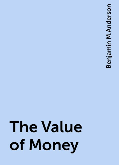 The Value of Money, Benjamin M.Anderson