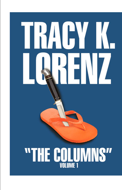 The Columns (Volume One), Tracy Lorenz
