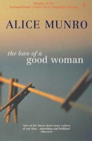 The Love Of A Good Woman, Alice Munro