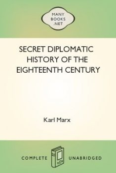 Secret Diplomatic History of The Eighteenth Century, Karl Marx