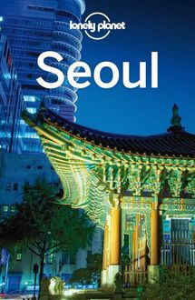 Lonely Planet Seoul (Travel Guide), Lonely Planet