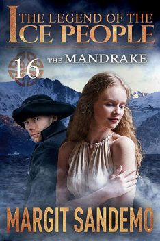 The Ice People 16 – The Mandrake, Margit Sandemo