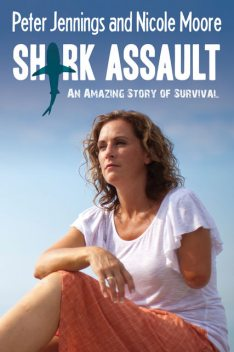 Shark Assault, Nicole Moore, Peter Jennings