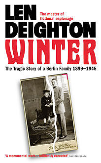 Winter: A Berlin Family, 1899–1945, Len Deighton