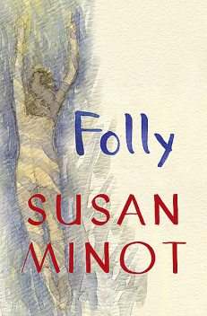 Folly, Susan Minot