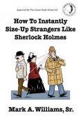 How To Instantly Size-Up Strangers Like Sherlock Holmes, Sr.A.Williams