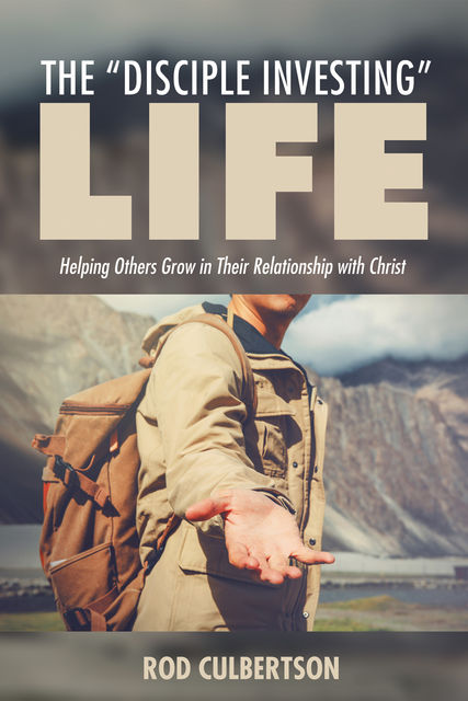 """The """"Disciple Investing"""" Life, Rod Culbertson"""
