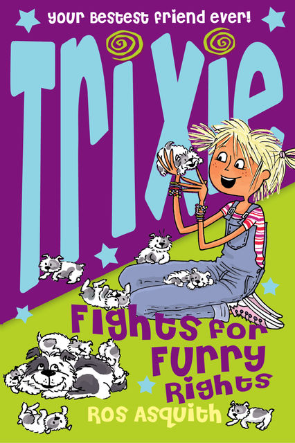 Trixie Fights For Furry Rights, Ros Asquith